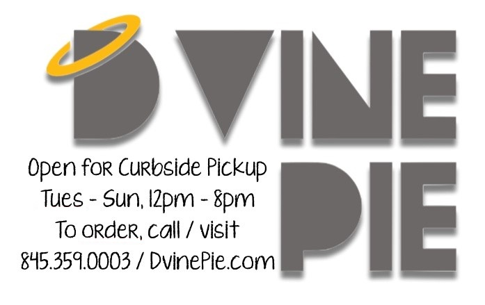 Open for Curbside Pickup Tues - Sun, 12pm - 8pm To Order, call/visit 845.359.0003 / dvinepie.com