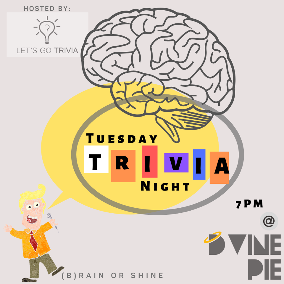 tuesday trivia night at 7 PM, brain or shine
