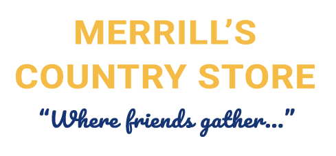 "Merrill's Country Store; ""Where friends gather..."""