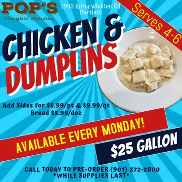 Chicken & dumplins. Available Every Monday $25/ Gallon, Serves 4-6! Add sides for $5.99/pt & $9.99/qt, Bread $5.99/dozen. Call today to pre-order *While supplies last*