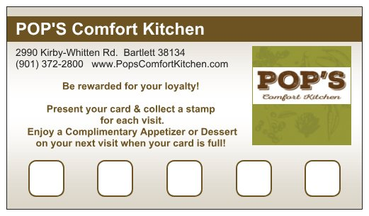 Pop's comfort kitchen, be rewarded for your loyalty! present your card & collect a stamp for each visit. enjoy a complimentary appetizer or dessert on your next visit when your card is full!