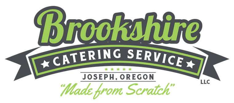 "Brookshire Catering Service, Joseph, Oregon ""Made from Scratch"""