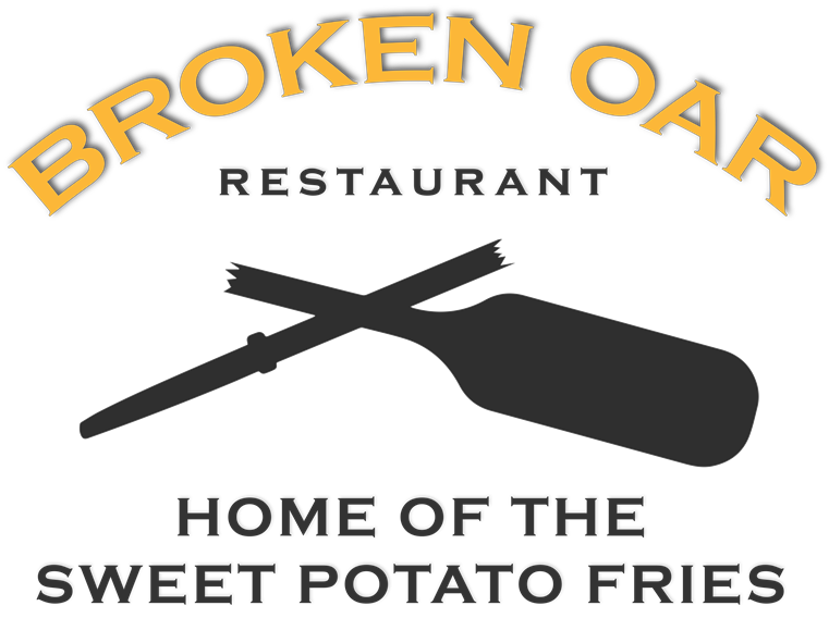 Broken Oar Restaurant. Home of the sweet potato fries