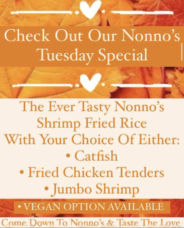 Nonno's is back and ready to serve you the delicious meals we know you love ⚜️ . Check out our Nonno's Tuesday Special ⚜️ . The Ever-Tasty Nonno's Shrimp Fried Rice With Your Choice Of Either • Catfish • Fried Chicken Tenders • Jumbo Shrimp • VEGAN OPTION AVAILABLE ⚜️ . The cravings got you? Nonno's has you covered for delicious and authentic Cajun Cuisine and Fresh Homemade Pastries. . Nonnos Cajun Cuisine and Pastries is located on 2025 North Claiborne Avenue, New Orleans. We offer catering and serve breakfast all-day. . Food so good you can almost taste the love. This is Nonno's promise to you 💥 .