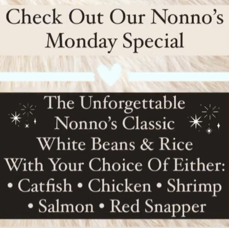 Monday's Call For Something Classic 🔥 And We Have The Perfect Dish For You. 🔥 . Check Out Our Nonno's Monday Special 🔥 . The Classic Nonno's White Beans and Rice with Your Choice Of Either • Chicken • Catfish • Salmon • Shrimp • Red Snapper . The cravings got you? Nonno's has you covered for delicious and authentic Cajun Cuisine and Fresh Homemade Pastries. . Nonnos Cajun Cuisine and Pastries is located on 2025 North Claiborne Avenue, New Orleans. We offer catering and serve breakfast all-day. . Food so good you can almost taste the love. This is Nonno's promise to you 💥