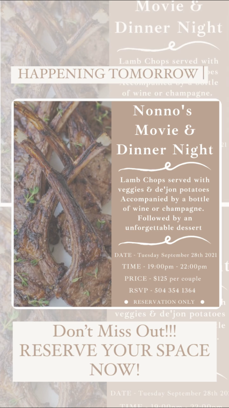 💥⚜️Nonno's Movie & Dinner Night 💥⚜️Come and join us for a night you won't forget 💥⚜️ . Dinner will include Lamb Chops served with veggies and de'jon potatoes. Accompanied by a bottle of wine or champagne. Followed by an unforgettable Nonno's dessert. . DATE : Tuesday September 28th 2021 TIME : 19:00pm - 22:00pm PRICE : $125 per couple RSVP : +1 504 354 1364 • RESERVATION ONLY • . We can't wait to see you there 💥💥💥