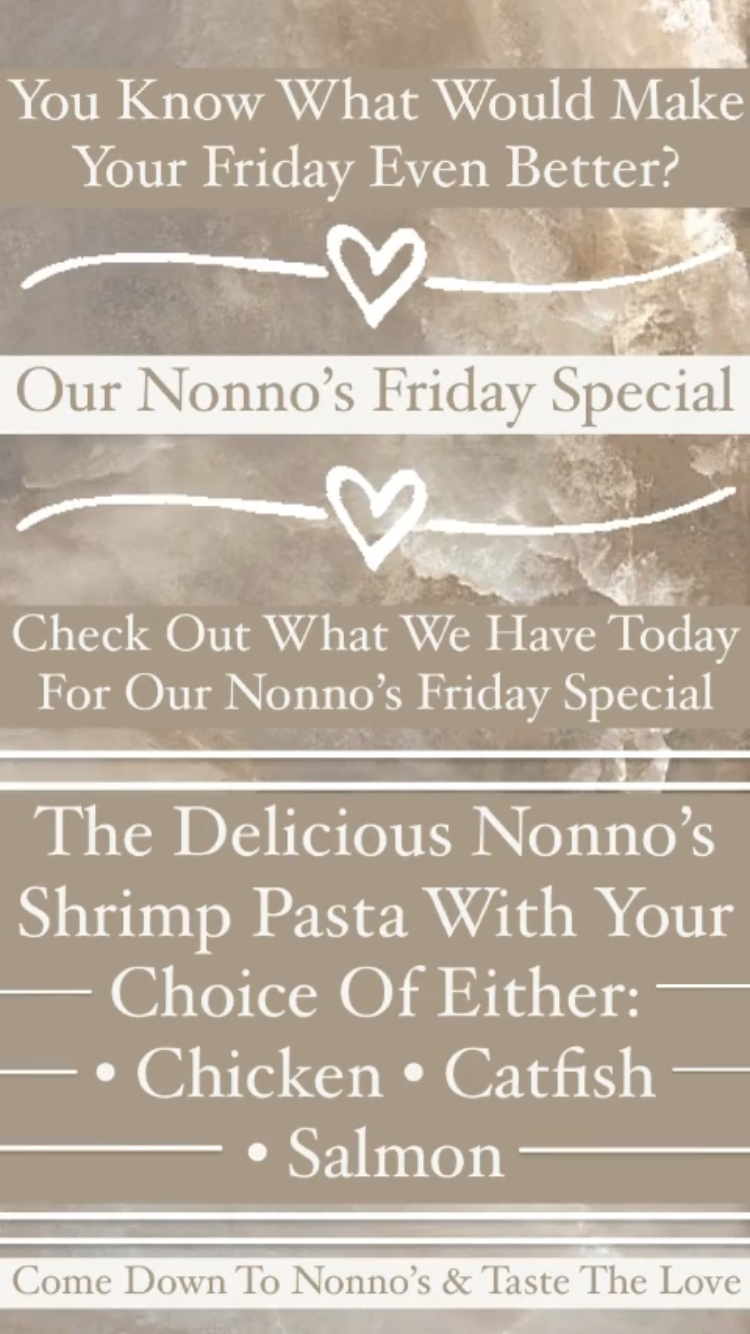 ou know what would make your Friday even better??? Our Nonno's Friday Special 🔥🔥🔥 . Check Out Our Nonno's Friday Special 🔥🔥🔥 . Delicious Nonno's Shrimp Pasta With Your Choice Of Either: • Catfish • Chicken • Salmon •