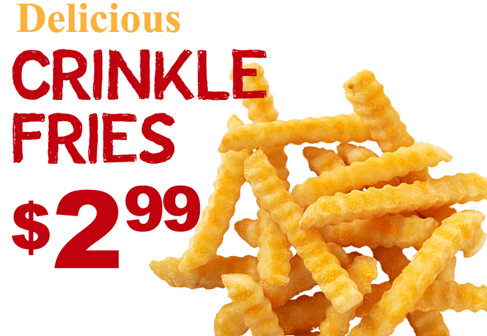 delicious crinkle fries $2.99