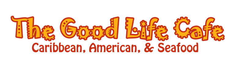The Good Life Cafe Caribbean, American, & Seafood