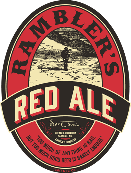 """red ale. rambler's. mark twain. brewed & bottled in Hannibal, MO. america's hometown. """"too much of anything is bad enough. but too much good beer is barely enough."""" 1 pint 6 FL OZ."""