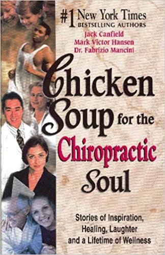 Chicken Soup for the Chiropractic Soul by Jack Canfield, Mark Victor Hansen, Dr. Fabrizio Mancini