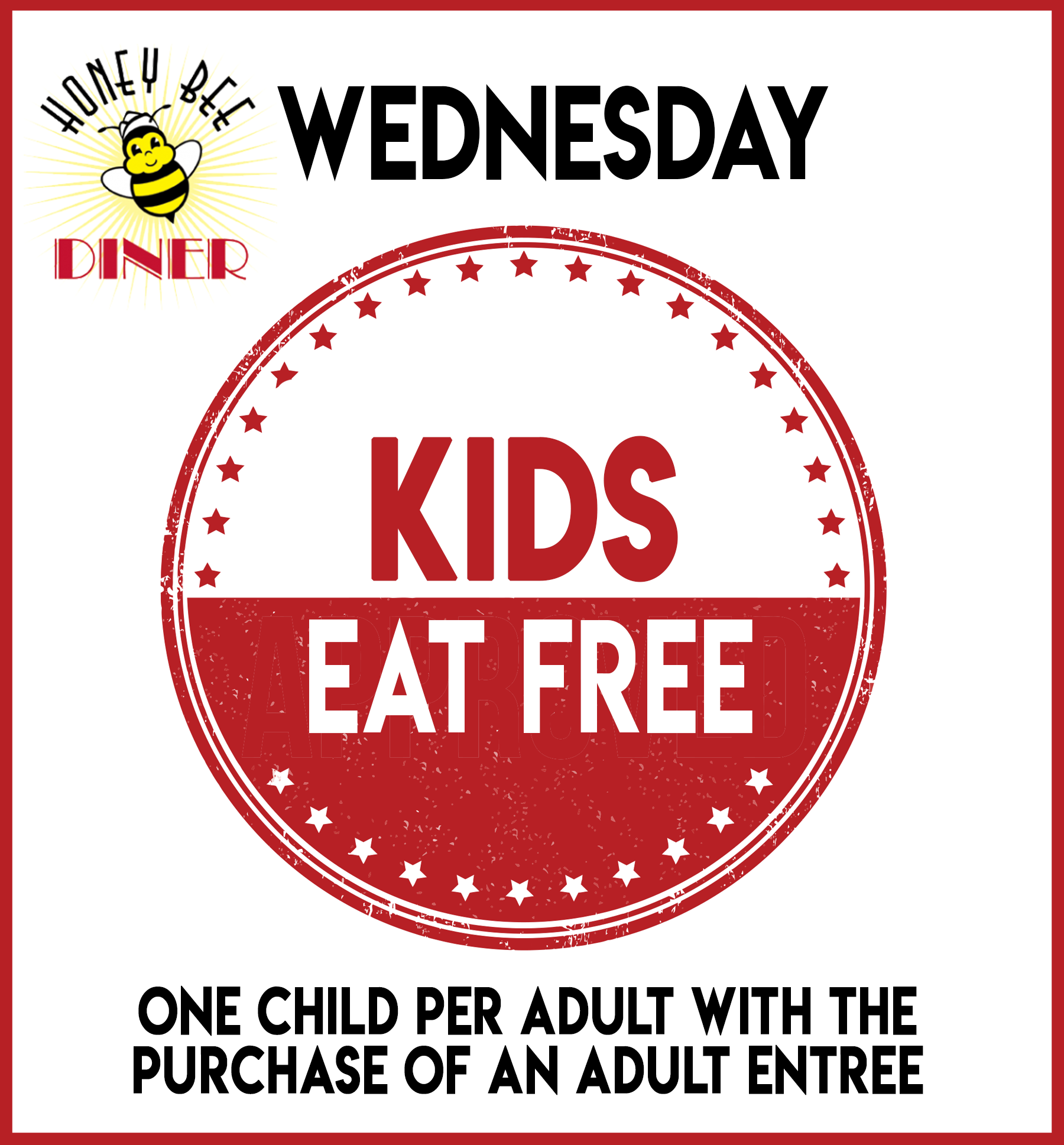 Kids Eat free on Wednesdays. One child per adult, with the purchase of an adult entree