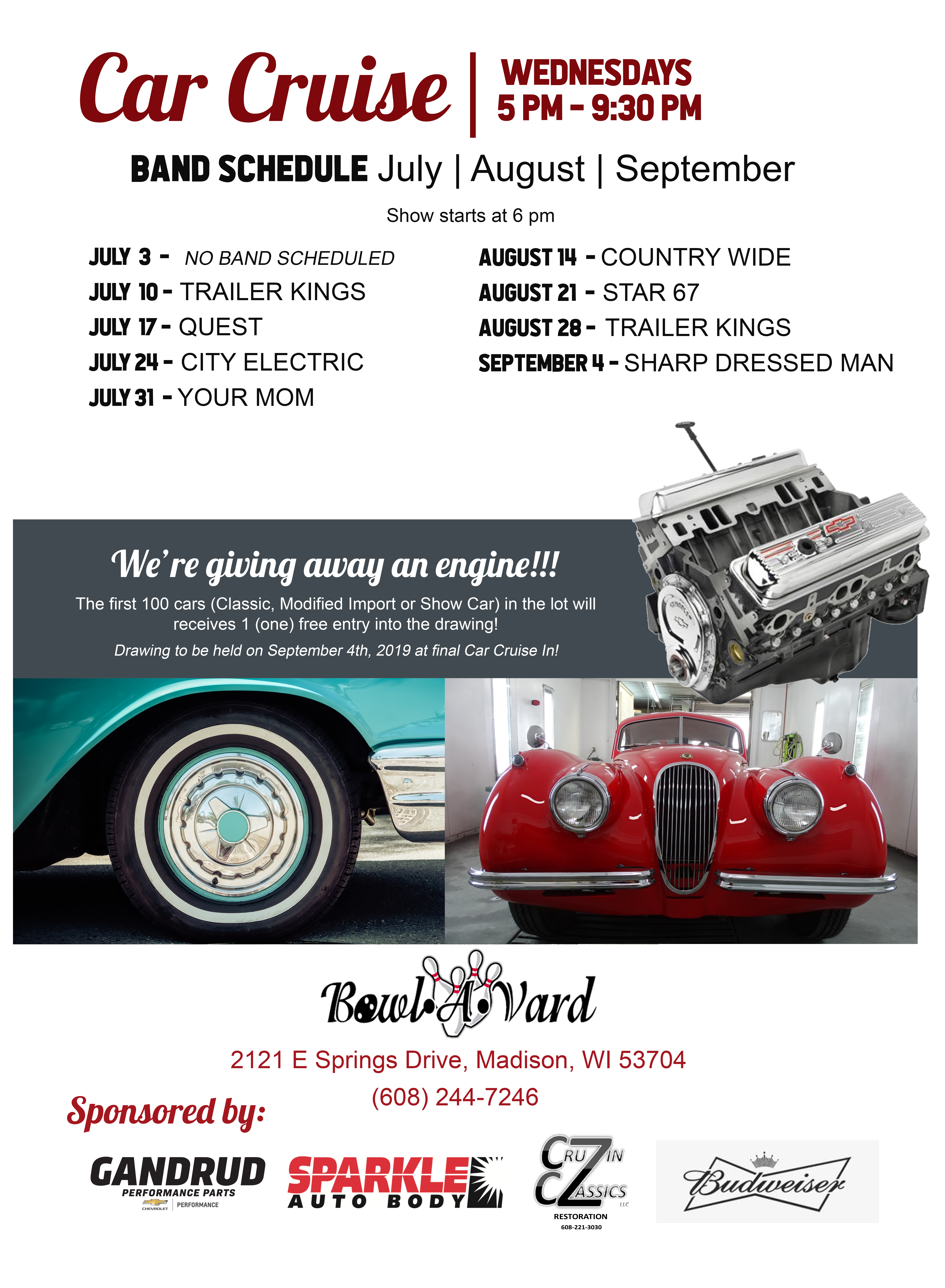 Car Cruise: Wednesdays from 5 pm to 9:30 pm. Band Schedule for July, August, September. July 3 - No band is scheduled. July 10 - Trailer Kings. July 17 - Quest. July24 - City Electric. July 31 - Your Mom. August 14 - Country Wide. August 21 - Star 67, August 28 - Trailer Kings, Septembre 4 - Sharp Dressed Man.