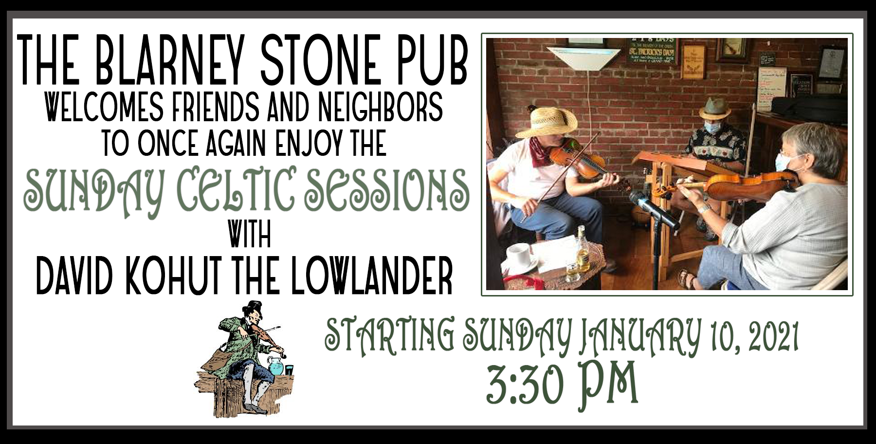 The Blarney Stone Pub Welcomes Friends and Neighbors to once again enjoy the Sunday Celtic Sessions with David Kohut the Lowlander Starting Sunday January 10, 2021 at 3:30