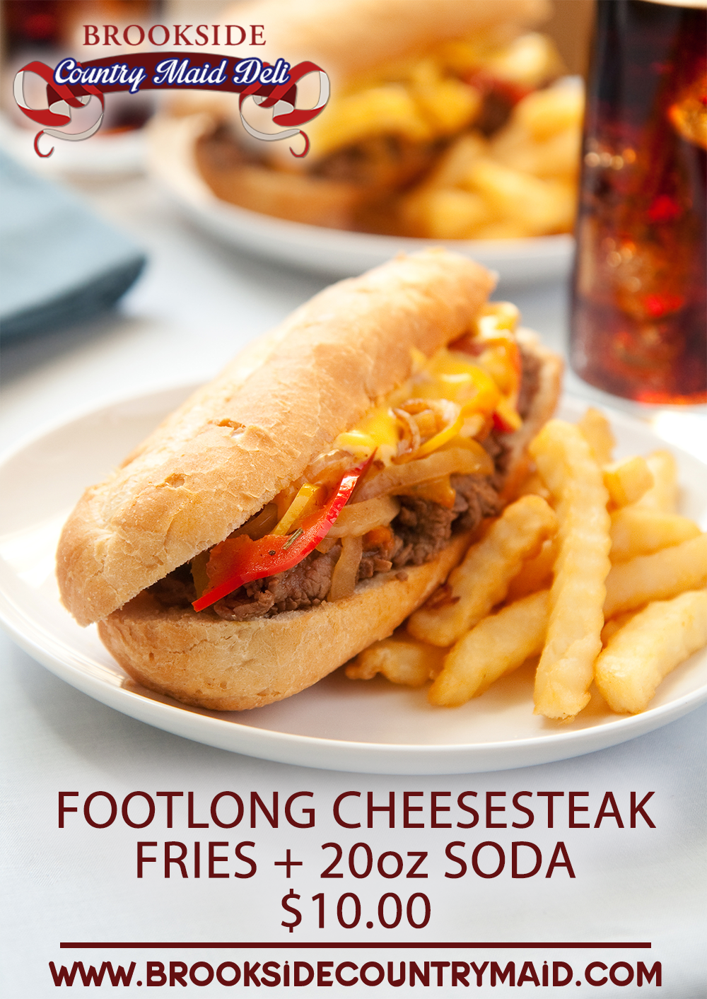Footlong cheesesteak, fries and 20 ounce soda $10.00. www.brooksidecountrymaid.com