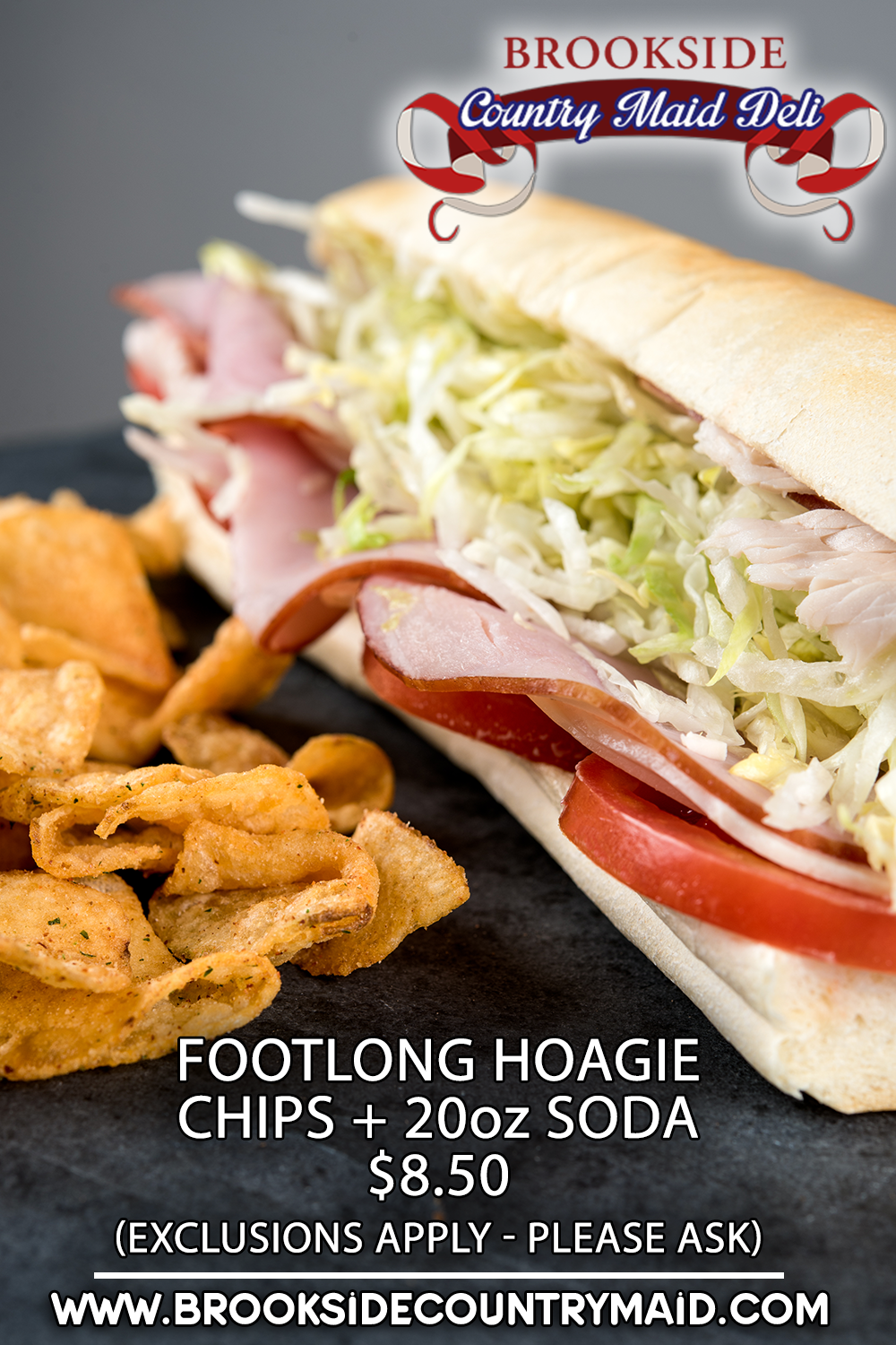 brookside country maid deli. Footlong hoagie, chips and 20 ounce soda for $8.50 (exclusions apply - please ask). www.brooksidecountrymaid.com