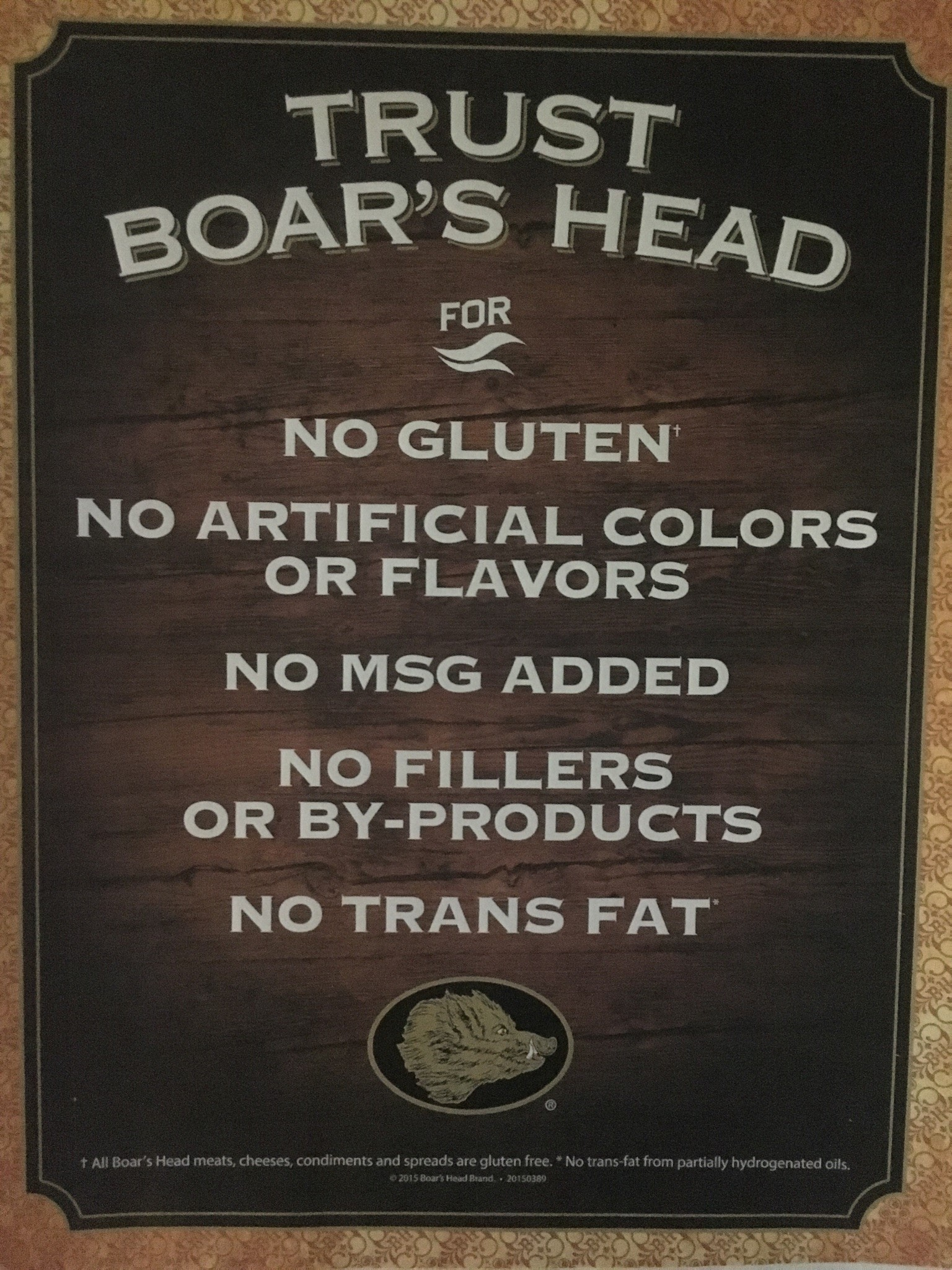 Trust Boars Head for No Gluten, No Artificial Colors or Flavors, No MSG Added, No Fillers or By-Products, No Trans Fat