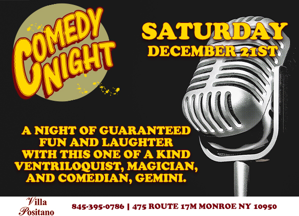 Comedy night a night of guaranteed fun & laughter with this one of a kind Ventriloquist, Magician and ComedianGemini. Saturday december 21st.