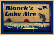 Blanck's lake aire supper club.