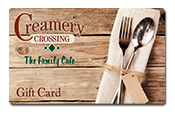 creamery crossing. the family cafe. gift card.