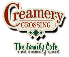 creamery crossing. the family cafe.