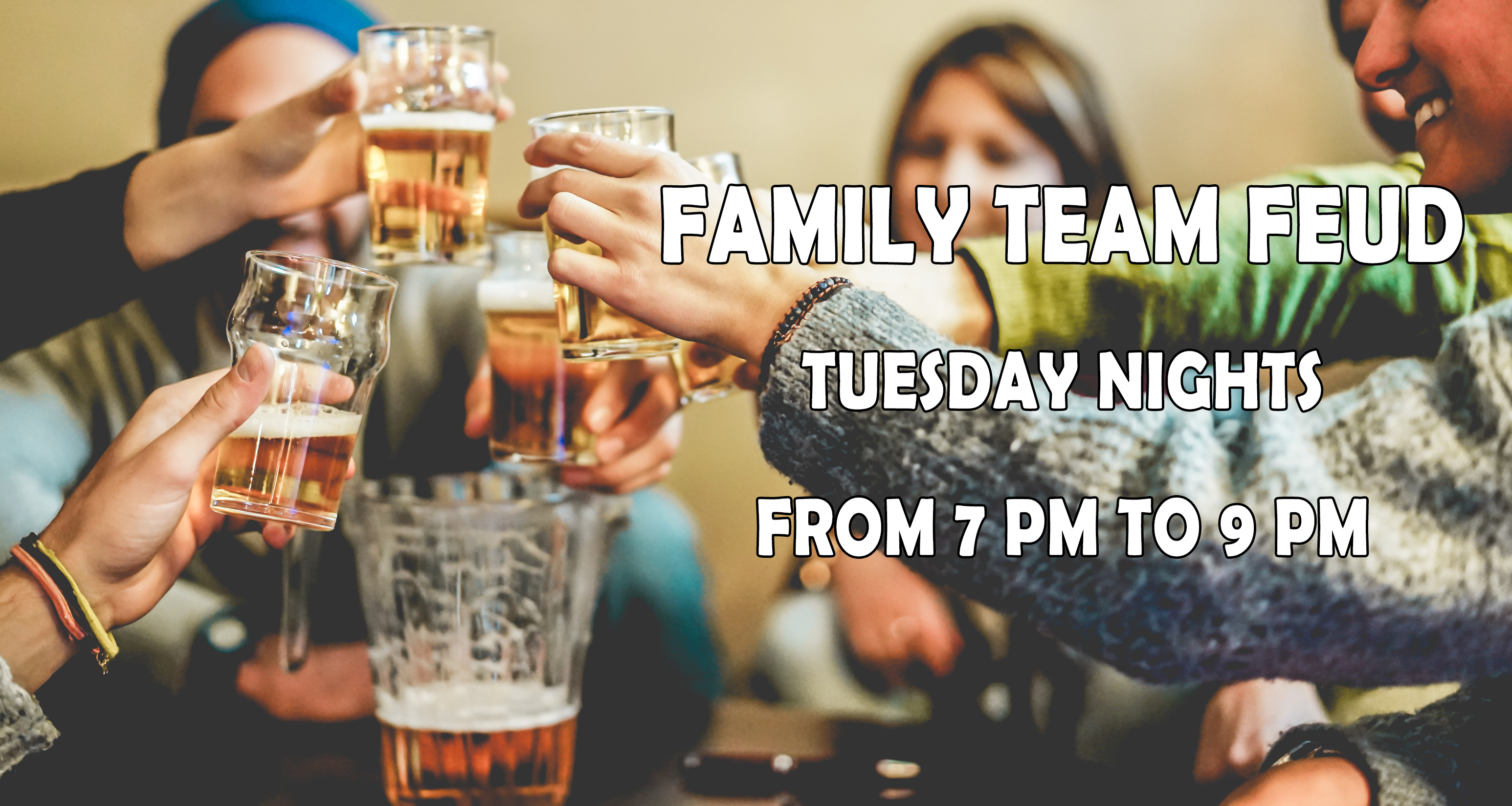 Family Team Feud Tuesday Nights from 7pm to 9pm