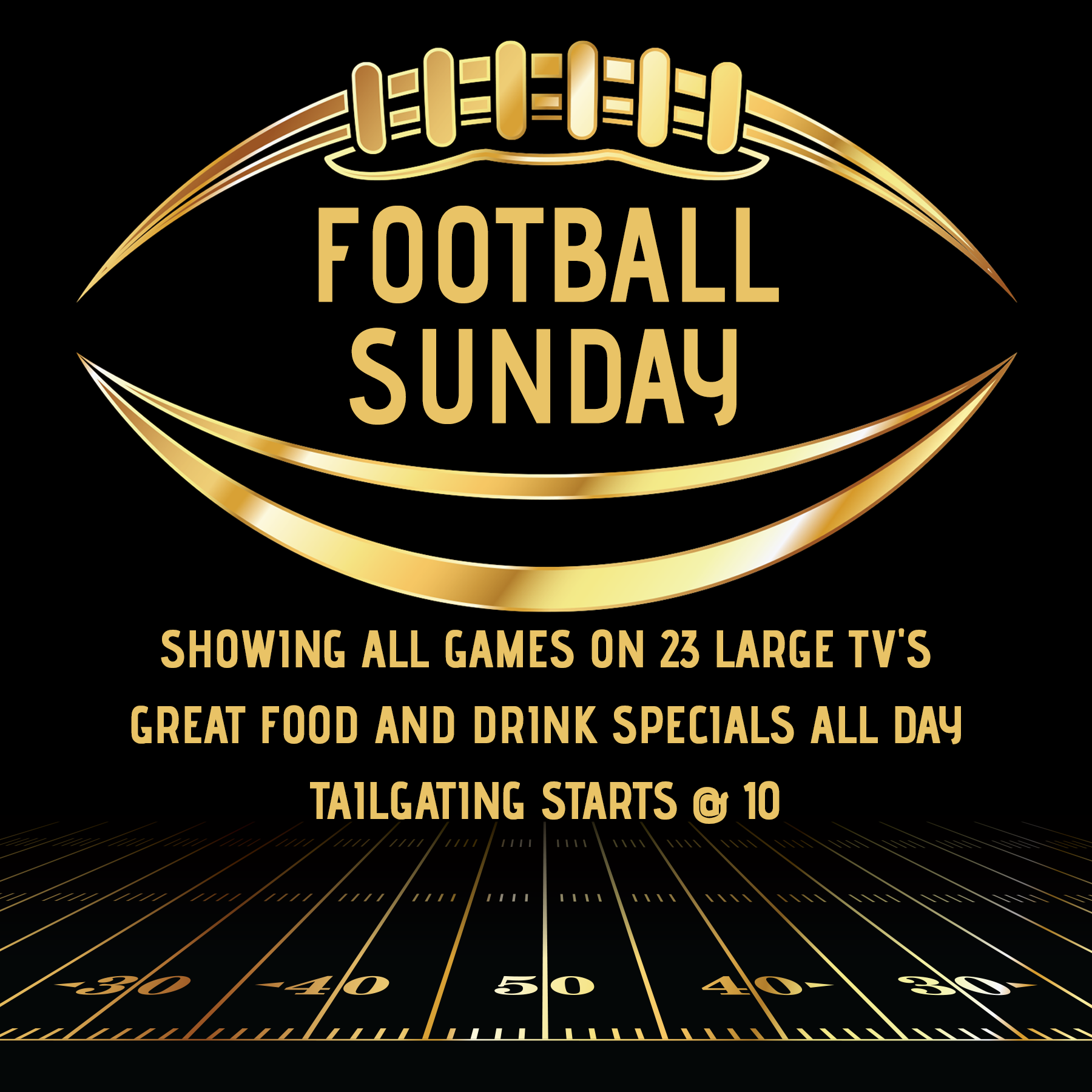 Football Sunday. Showing all games on 23 large TV's. Great food and drink specials all day. Tailgating starts at 10 pm.