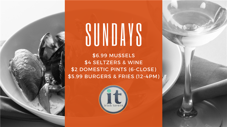 Sundays. $6.99 mussels, $4 seltzers and wine, $2 domestic pints ( 6 p.m. - close) and $5.99 burgers and fries (12 p.m. - 4 p.m.).