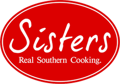 Sisters. Real southern cooking.