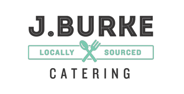 J. Burke Catering. Locally sourced