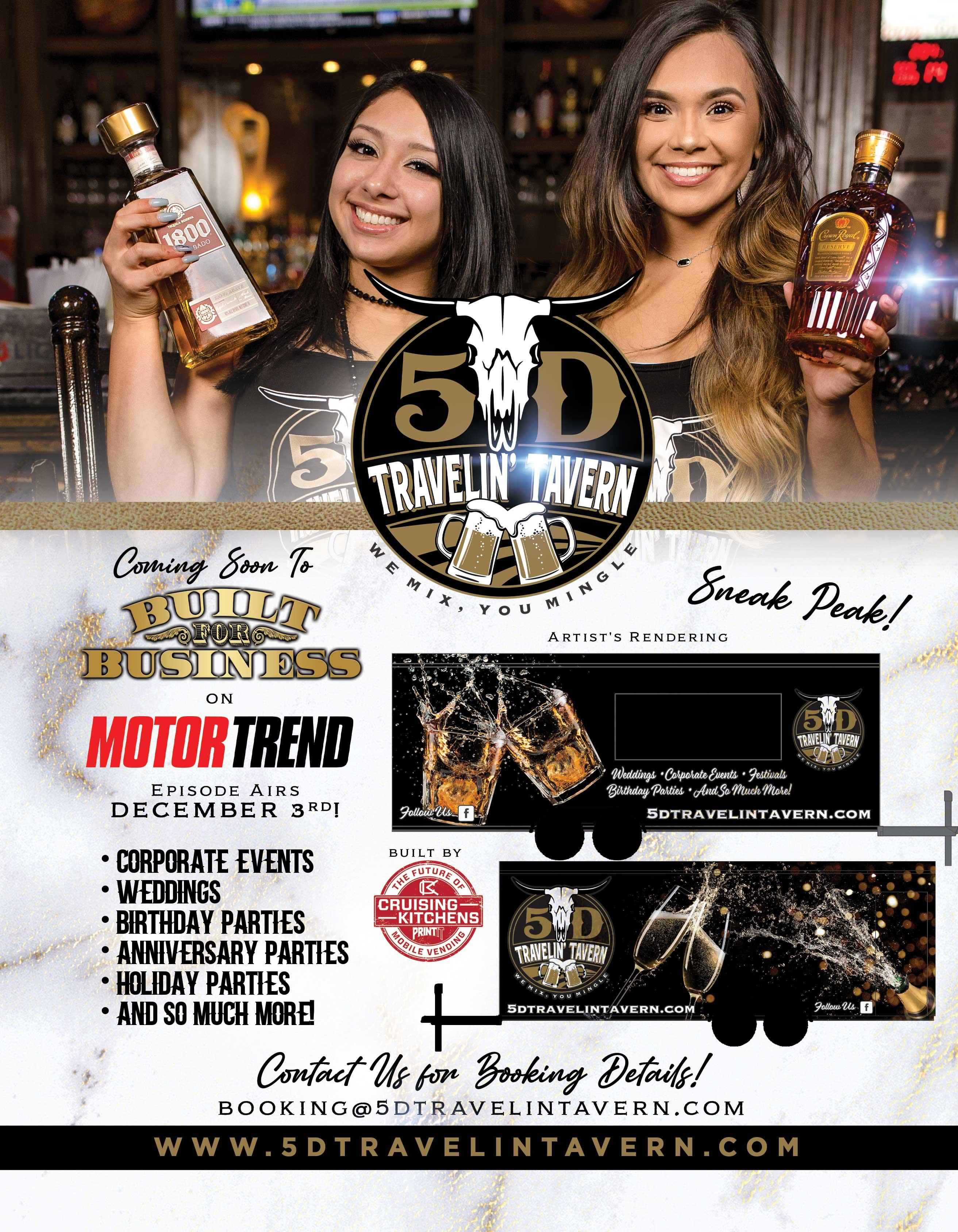 5d Travelin' Tavern. We mix you mingle. Coming soon to built for business on motortrend. Episode airs December 3rd! Corporate events, weddings, birthday parties, anniversary parties, holiday parties and so much more. Contact us for booking details. Booking@5dtravelintavern.com