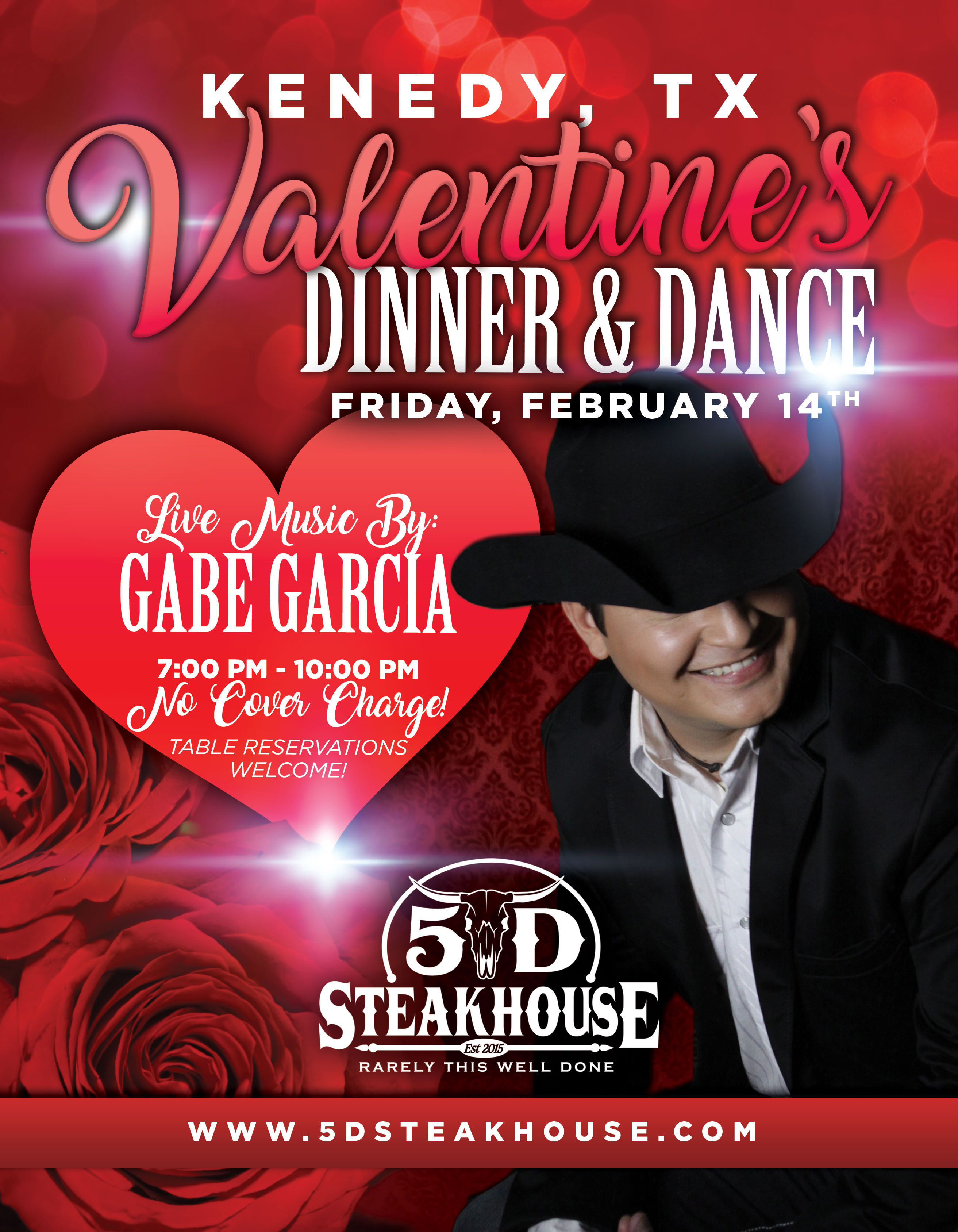 valentine's dinner & dance friday, february 14th at the kenedy location. live music by gabe garcia from 7 PM to 10 PM, no cover charge! table reservations welcome.