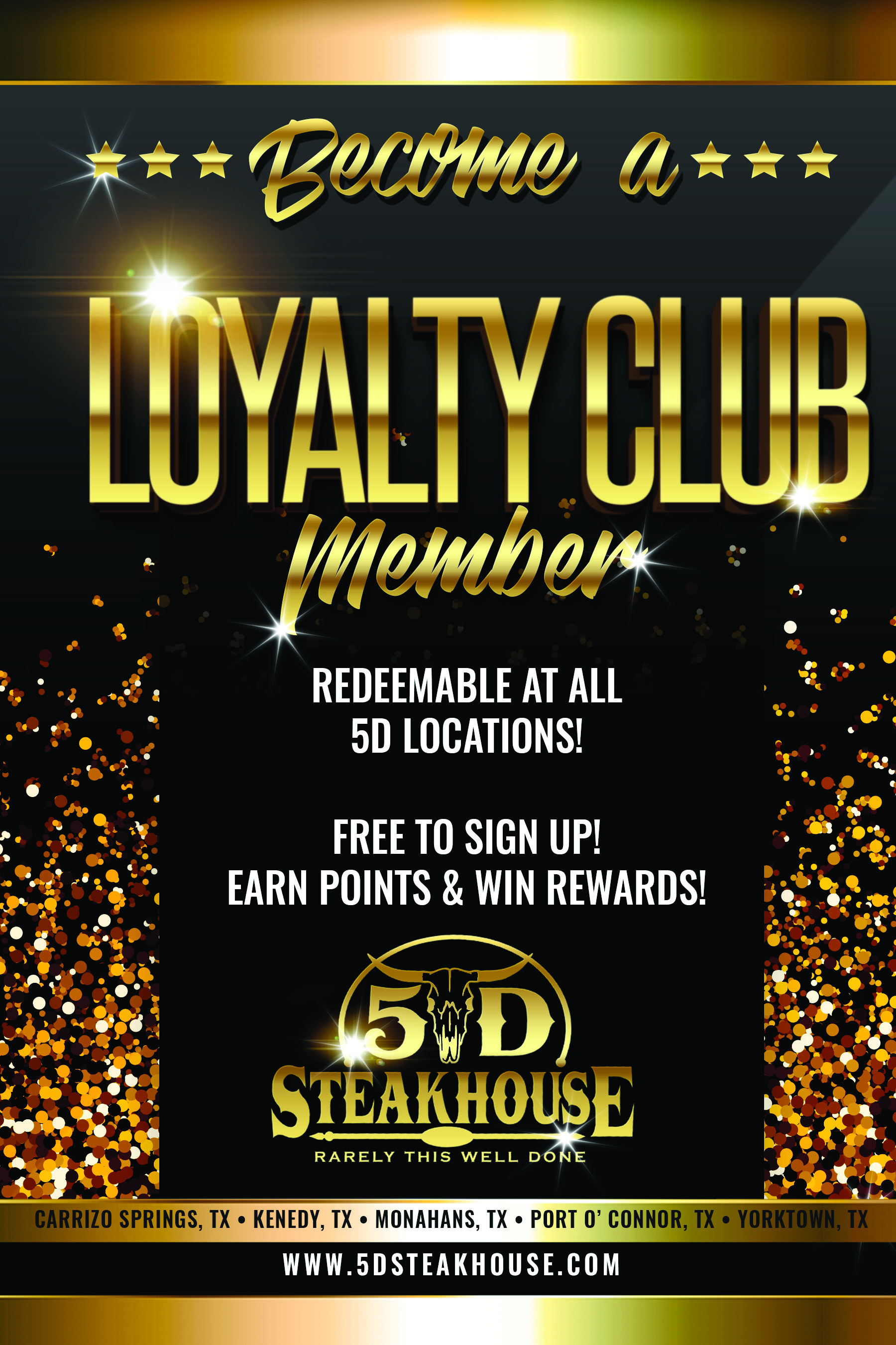 Become a loyalty club member: redemable at all 5d locations! Free to sign up! Earn points & win rewards!
