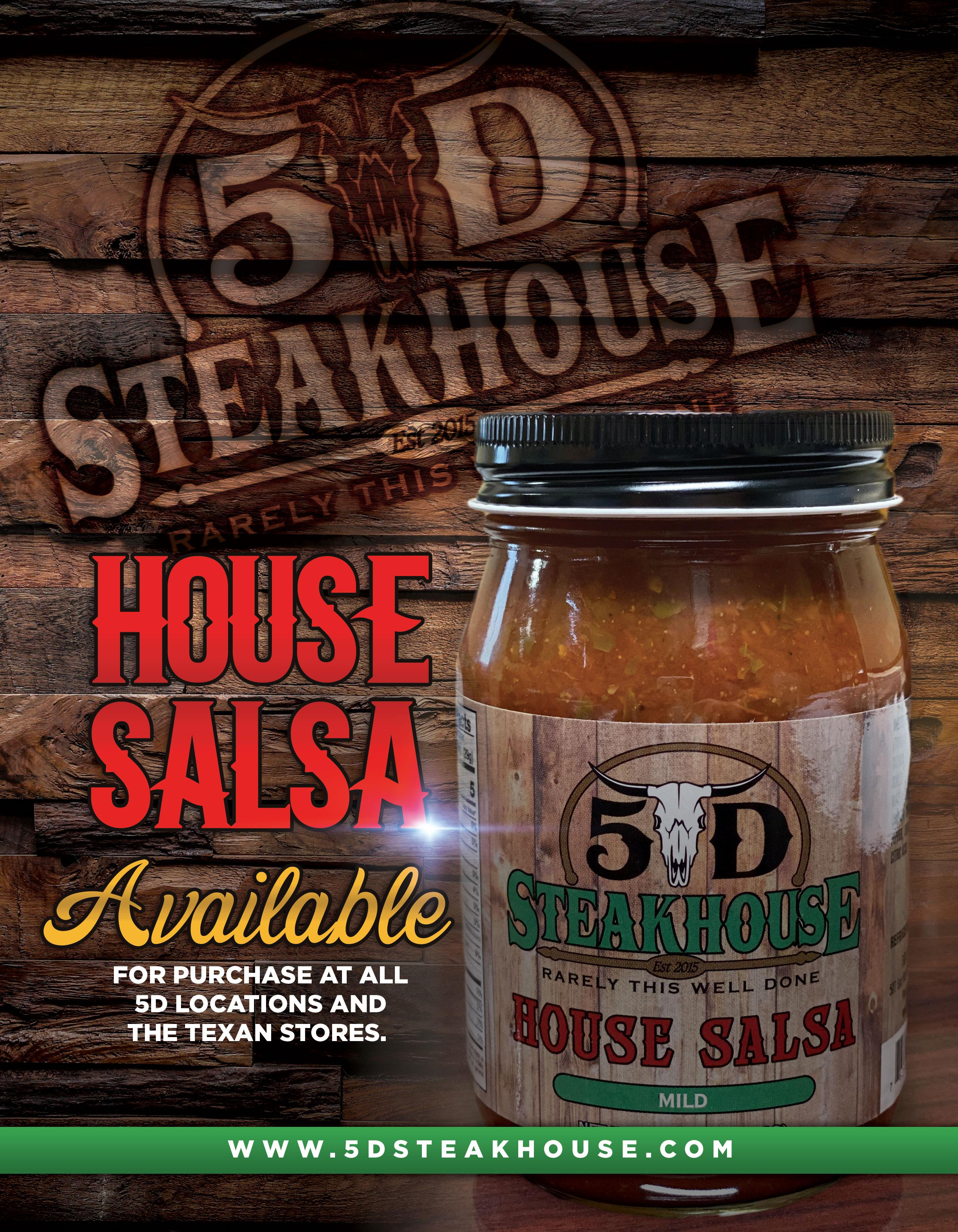 house salsa available for purchase at all 5D locations and the texan stores