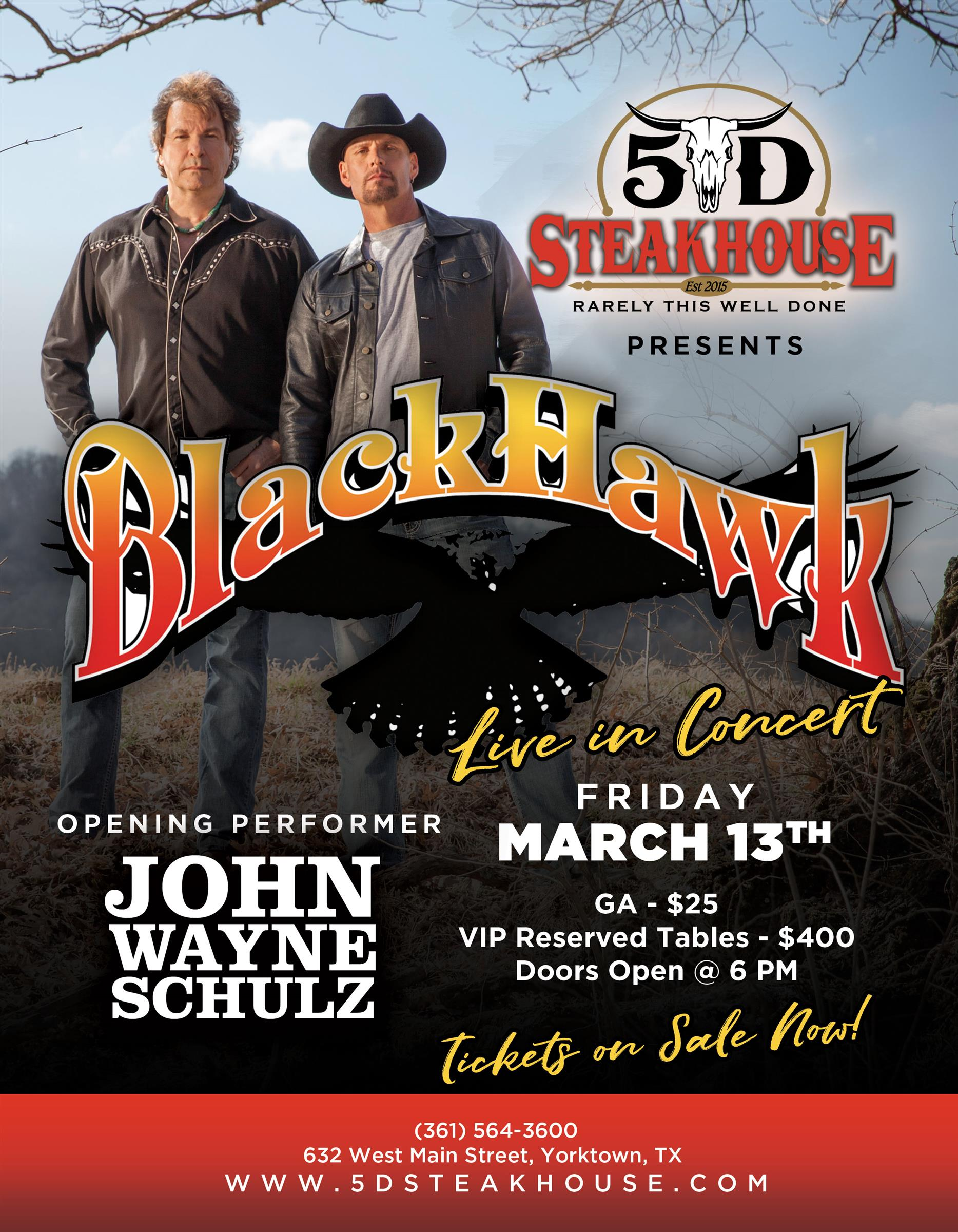BlackHawk Live in Concert with John Wayne Schulz as the opening performer | Friday March 13th | GA $25 | Vip reserved tables $400 | Doors open @ 6 pm | Tickets on sale now