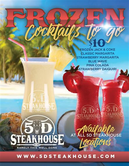 Frozen Cocktails To Go:   $10  - Frozen Jack & Coke, Classic Margarita, Strawberry Margarita, Blue Wave, Pina Colada, Strawberry Daiquiri