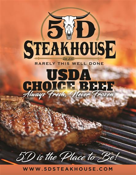 5D steakhouse est . rarely this well done. USDA choice beef, always fresh, never frozen. 5d is the place to be. www.5dsteakhouse.com