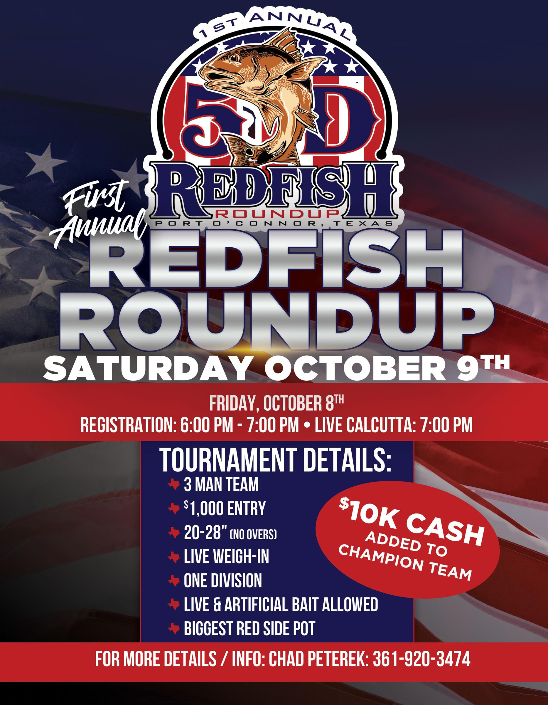 First Annual Redfish Roundup Saturday, October 9th. Registration 6PM-7PM Friday October 8th.