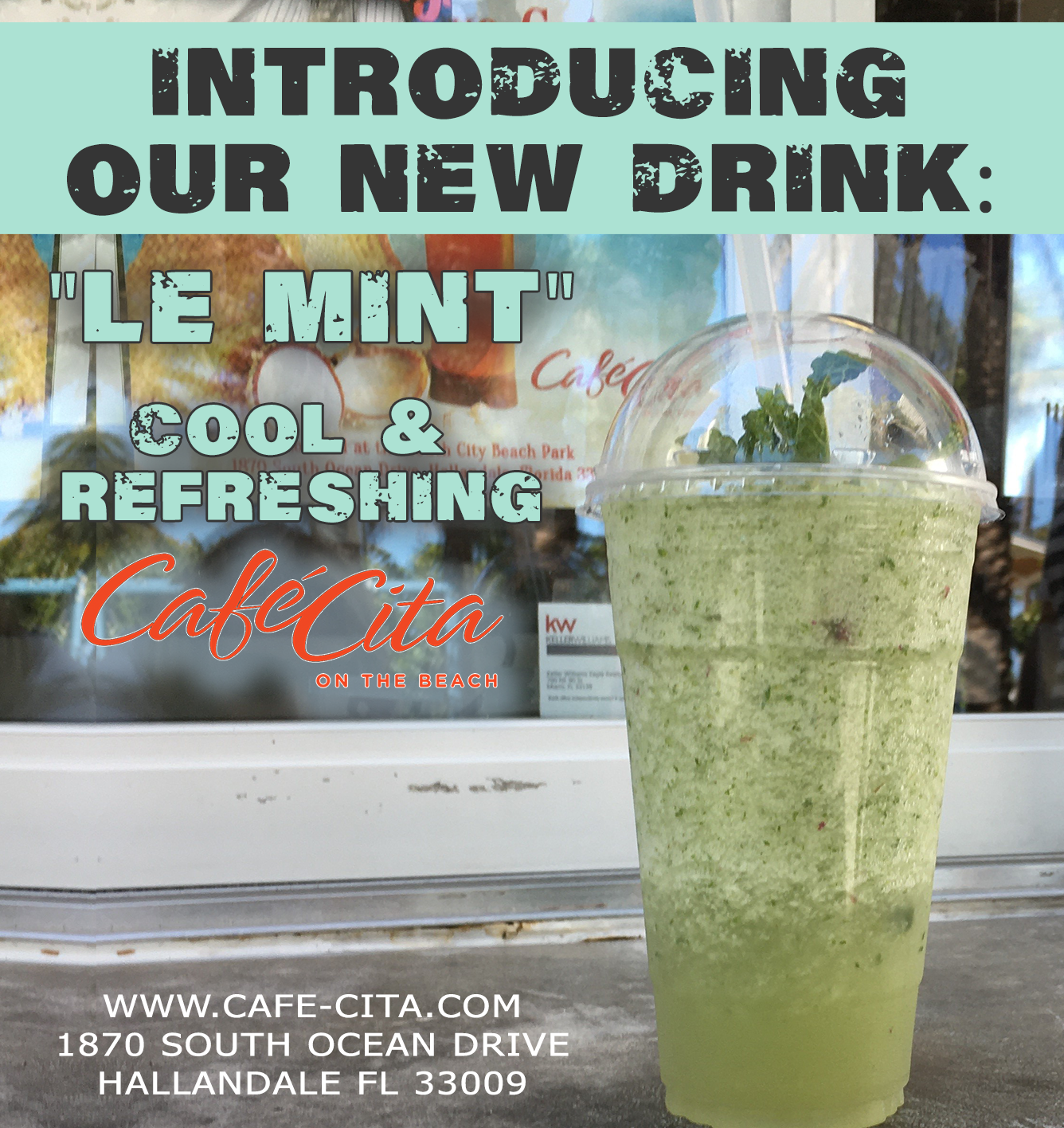 "introducing our new drink: ""le mint"" cool & refreshing. Cafe City On the beach. www.cafe-cita.com . 1870 south ocean drive, hallandale, fl, 33009"
