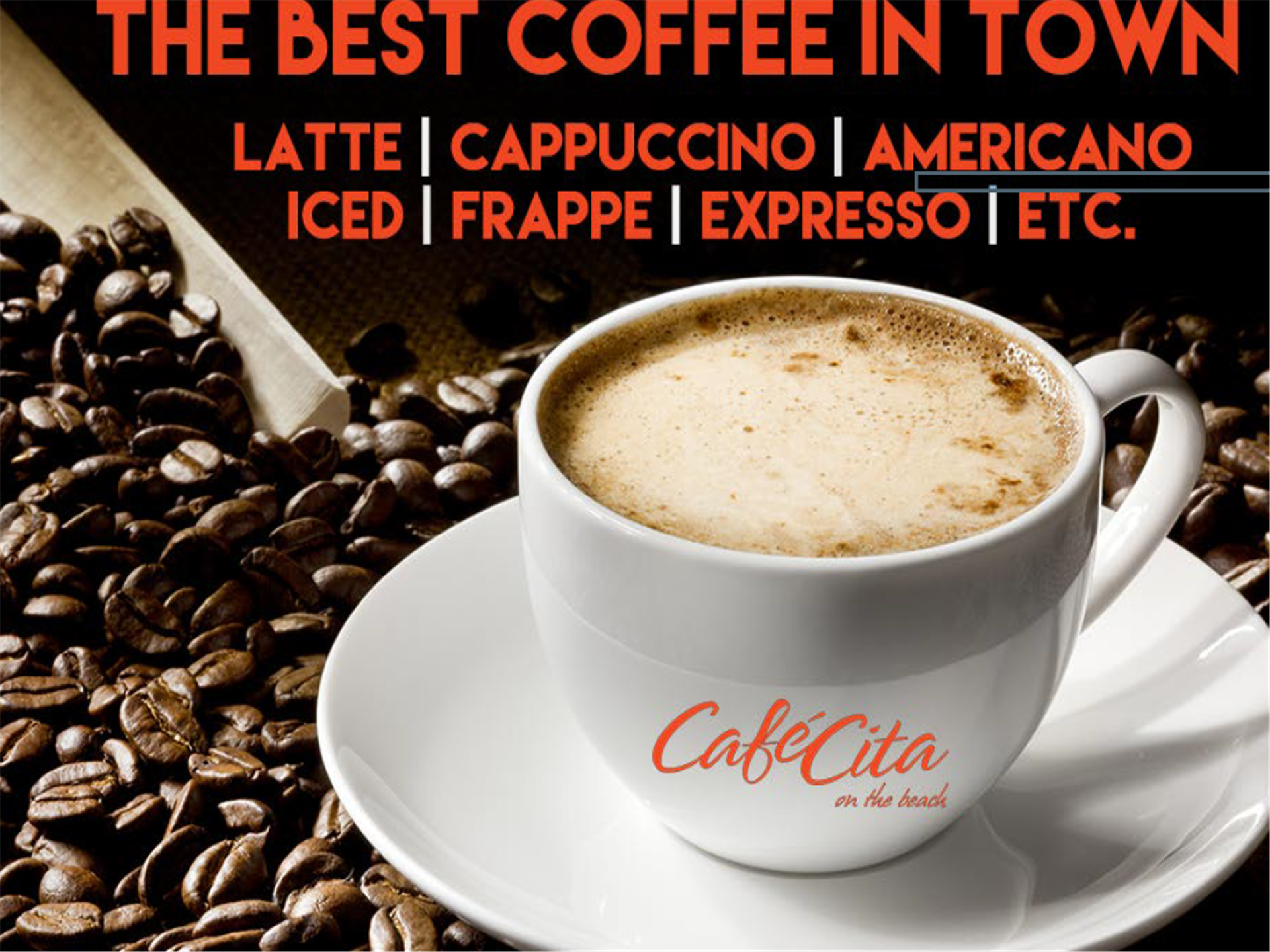 the best coffee in town latte cappuccino americano iced frappe expresso etc.