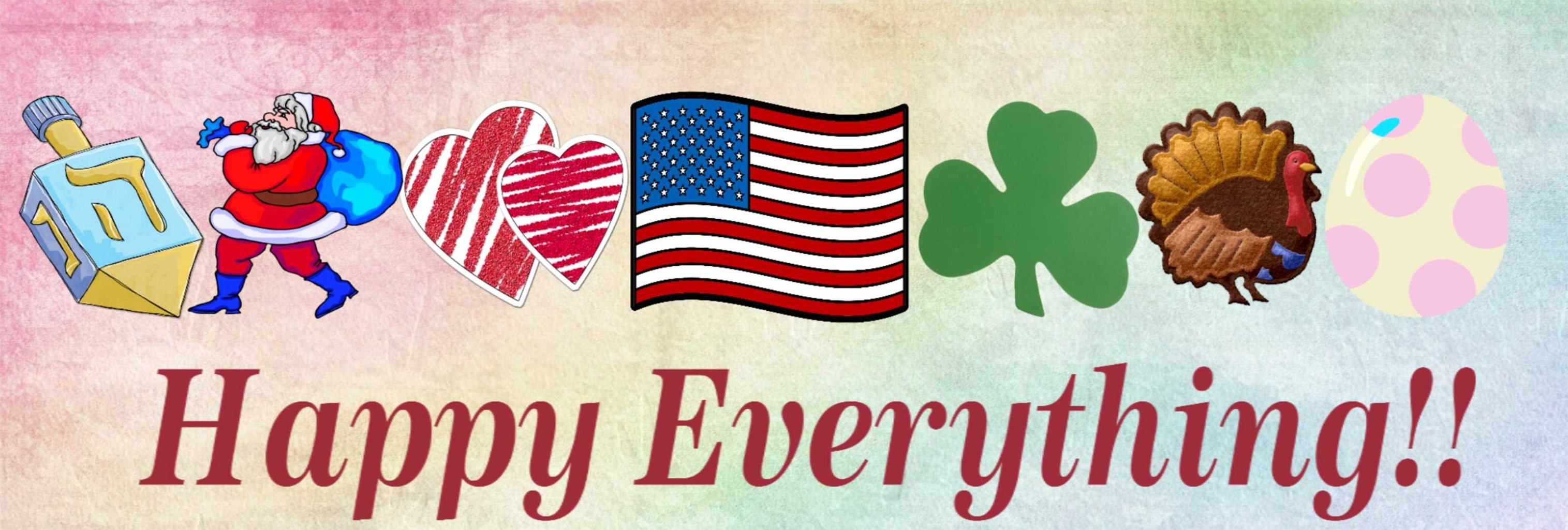 Happy Everything holiday image of a dreidel, santa, hearts, american flag, shamrock, turkey, easter egg