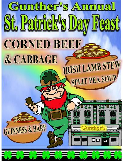 Gunther's Annual St. Patrick's Day feast. Corned beef and cabbage, irish lamb stew, split pea soup. Guinness and Harp.