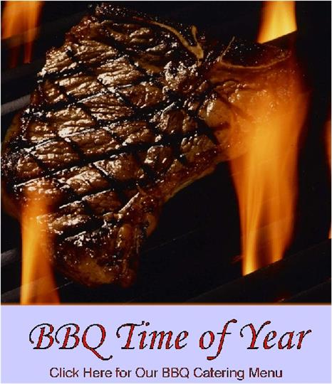 BBQ Time of Year. Click Here for our BBQ Catering Menu