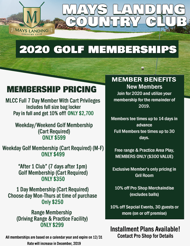 2020 Golf Memberships. Full Membership $2,700 Weekday/Weekend $599 Weekday (M-F) $499 After 1 club - $350 1 day membership- $250 Range Membership (driving range and practice facility) - $299. Member benefits - new members join for 2020 and utilize your membership for the remainder of 2019. Members tee times up to 14 days in advance. Full members tee times up to 30 days. Fee range and practice area play, members only for $300 value. Exclusive member's only pricing in golf room. 10% off pro shop merchandaise (excludes balls). 10% off special events, 30 guests or more (on or off premise). Installment plans available! Contact pro shop for details. All memberships are based on a calendar year and expire on 12/31. Rate will increase in December 2019.