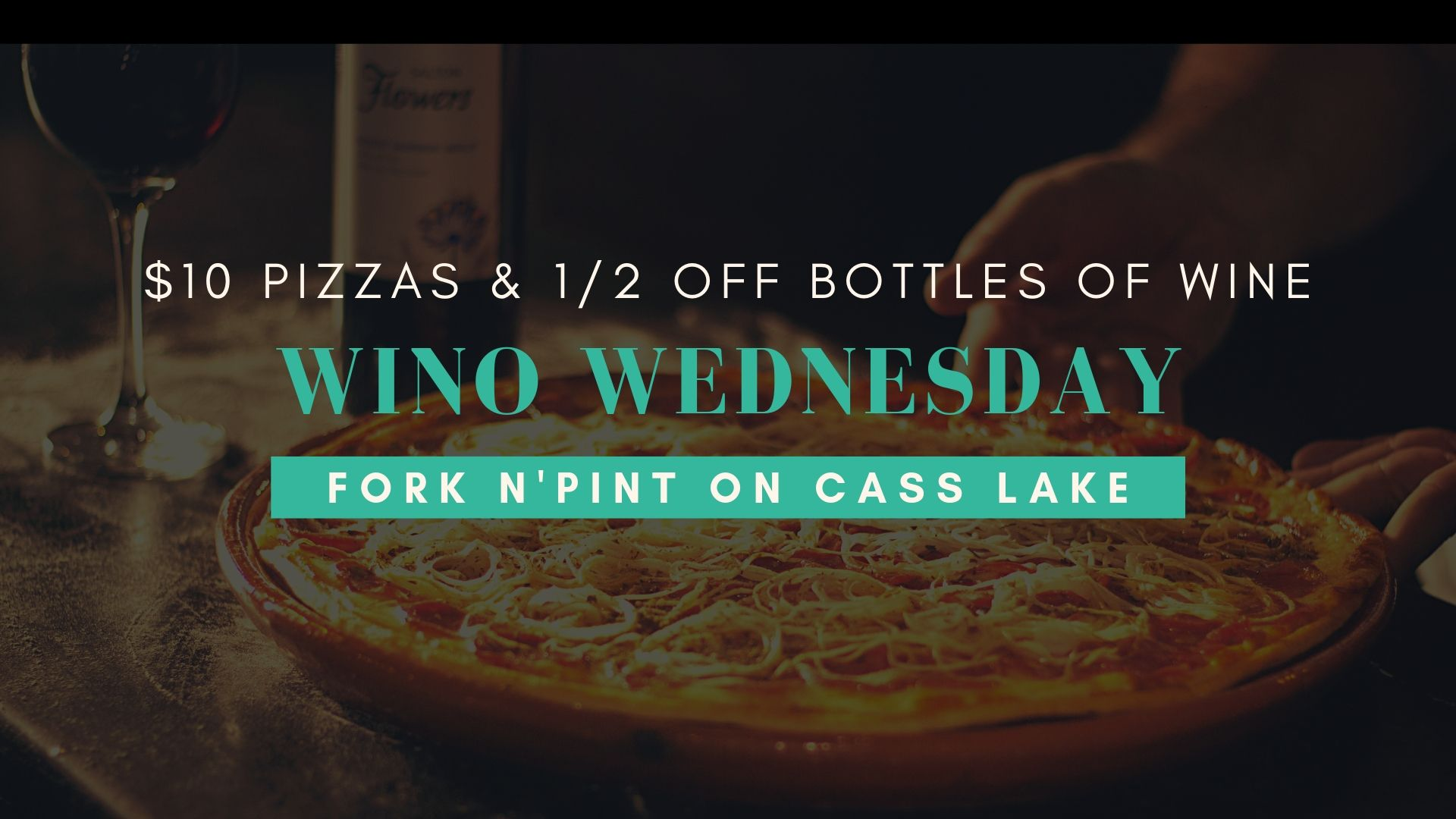 Wino Wednesday Cass Lake. $10 pizzas and 1/2 off bottles of wine