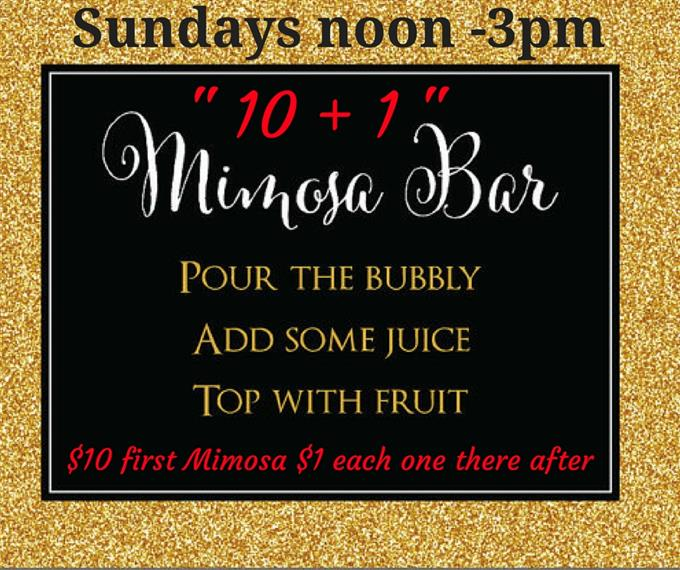 Sundays noon to 3 PM. Mimosa bar. Pour the bubbly, add some juice, top with fruit. Ten dollar first mimosa, one dollar each one there after.