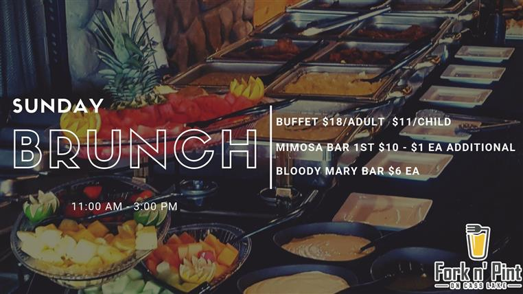 Sunday Brunch buffet, $18 adult $11 child, mimosa bar 1st $10 then $1 each, bloody mary bar $6 each