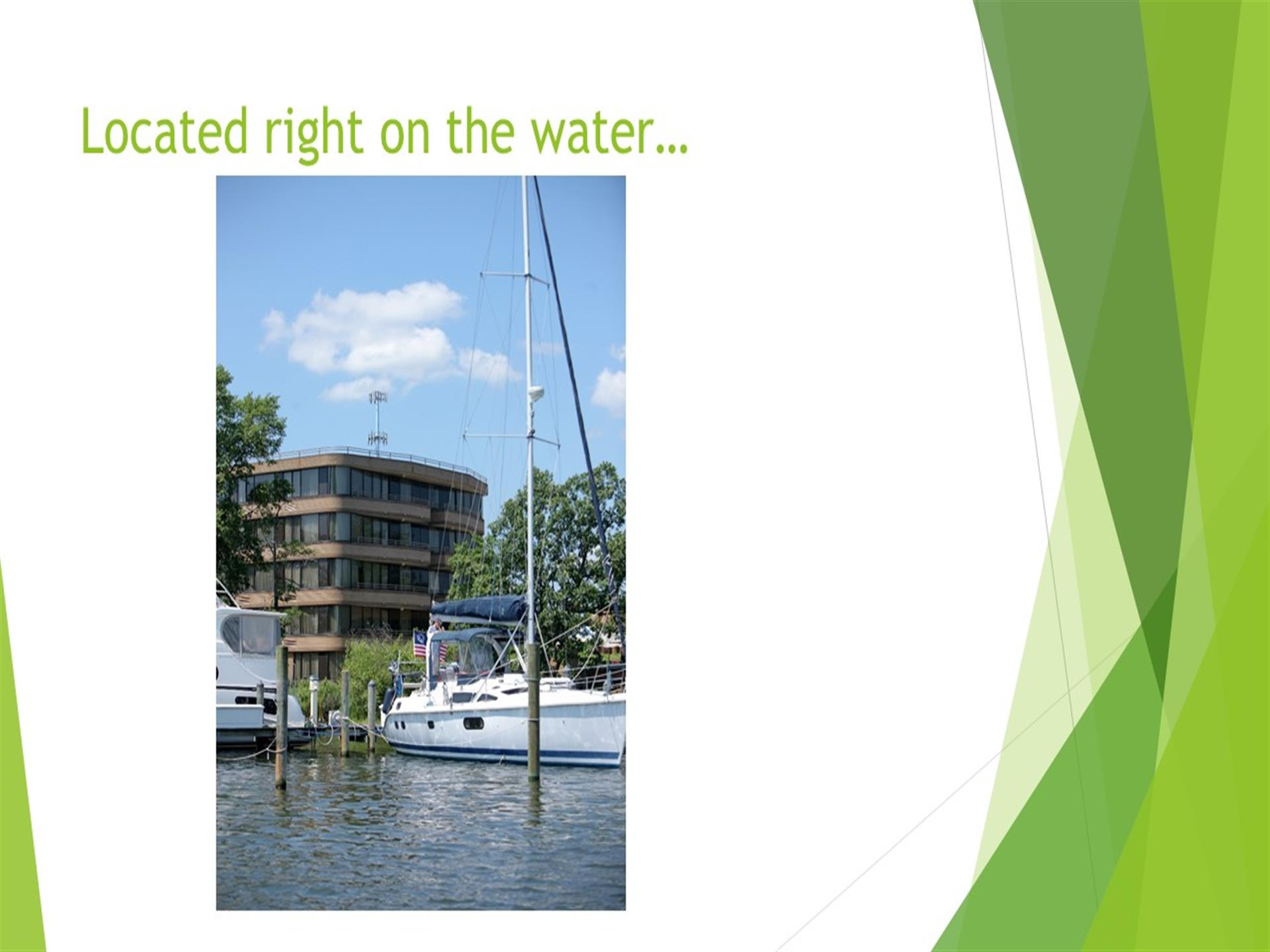 Located right on the water - hotel overlooking harbor and docked boats