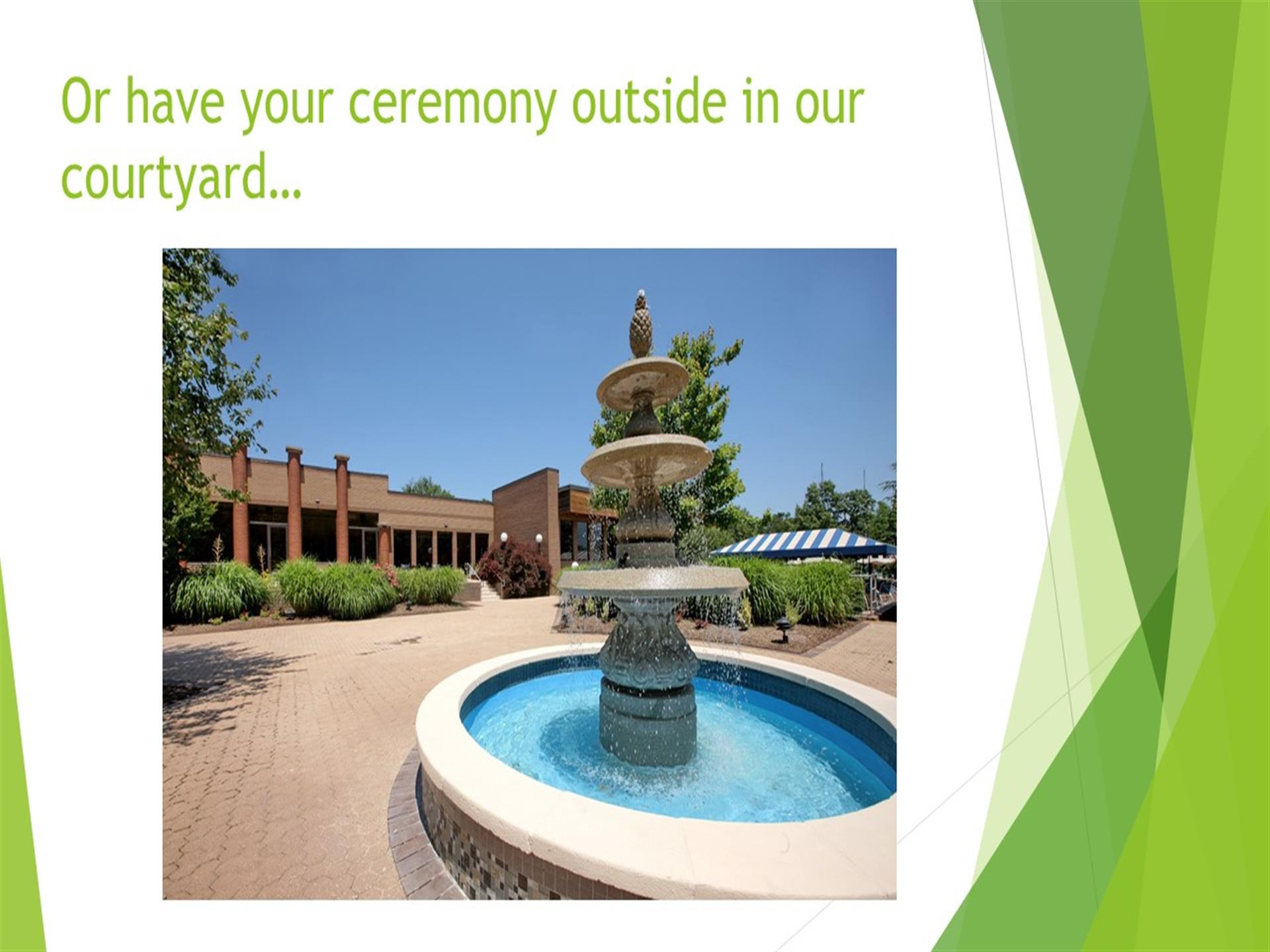 Or have your ceremony outside in our courtyard... waterfall in wading pool in courtyard, hotel in background