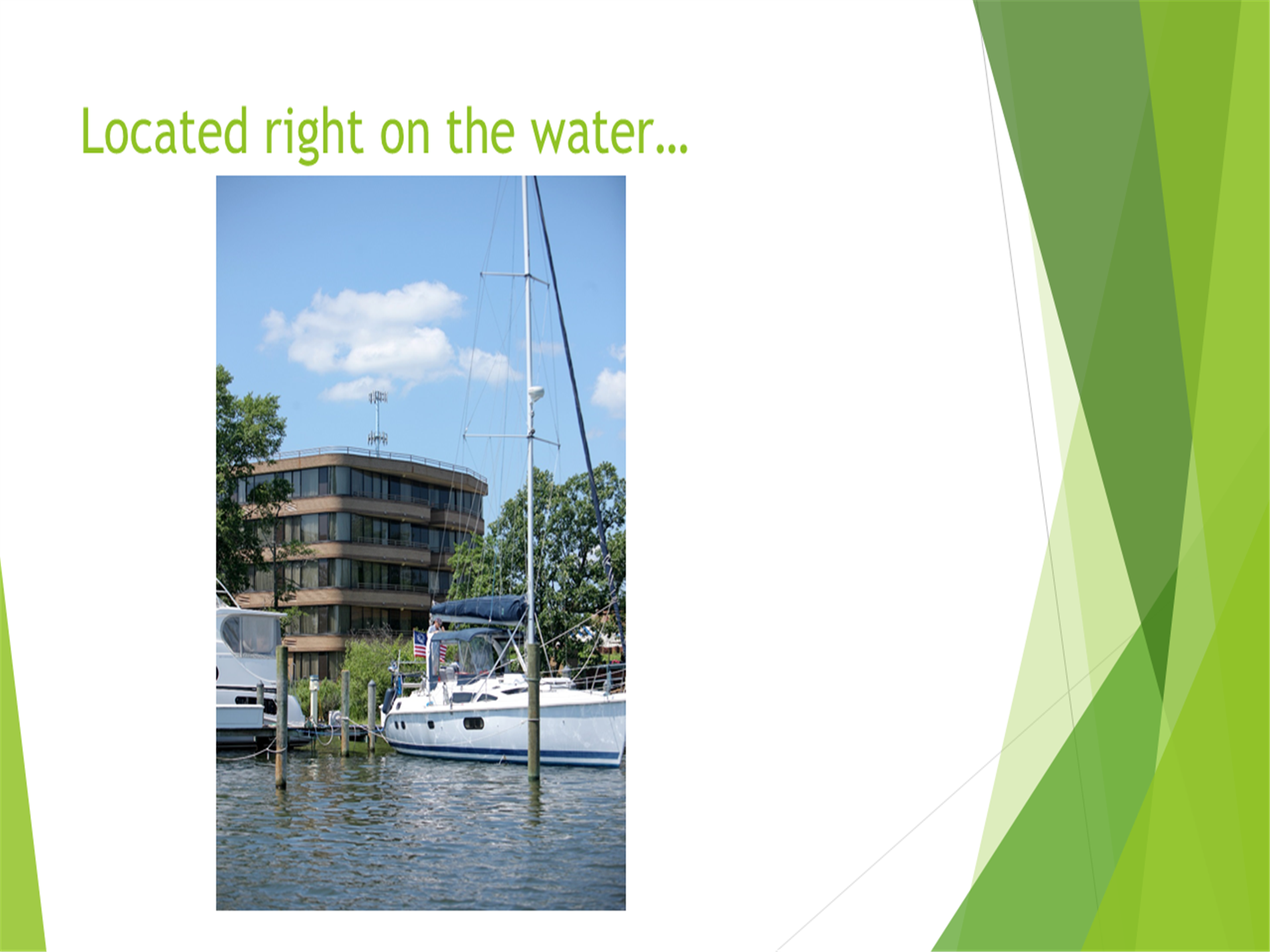 Located right on the water... Image of the marina